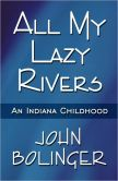 All My Lazy Rivers: An Indiana Childhood