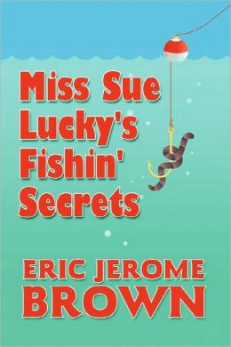 Miss Sue Lucky's Fishin' Secrets