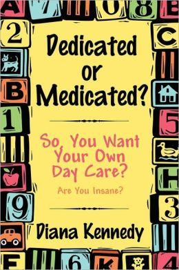 Dedicated Or Medicated?