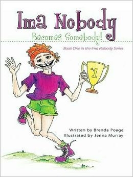Ima Nobody Becomes Somebody!: Book One in the Ima Nobody Series