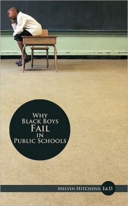 Why Black Boys Fail In Public Schools