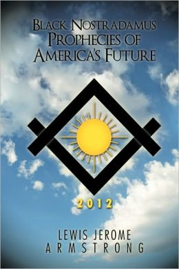 Black Nostradamus Prophecies Of America's Future