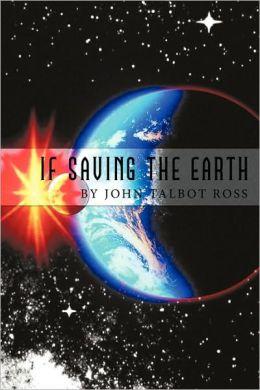 If Saving The Earth