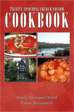 Trinity Episcopal Church Folsom Cookbook