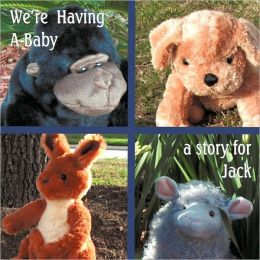 We're Having a Baby: A Story for Jack