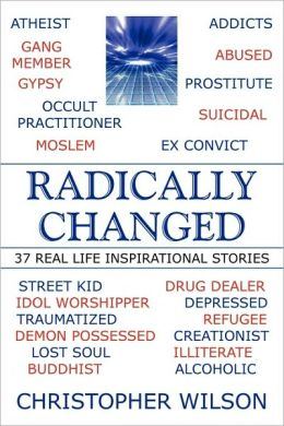 Radically Changed: 37 Real Life Inspirational Stories