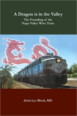 A Dragon is in the Valley: The Founding of the Napa Valley Wine Train