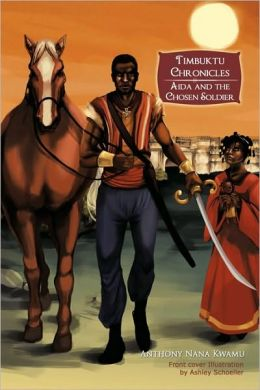 Timbuktu Chronicles: Aida and the Chosen Soldier