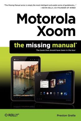 Motorola Xoom: The Missing Manual