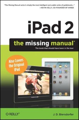 iPad 2: The Missing Manual: The Missing Manual