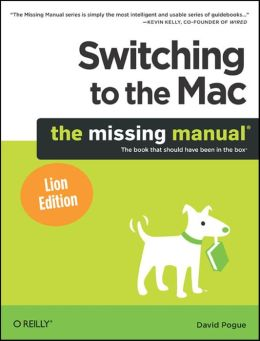 Switching to the Mac: The Missing Manual, Lion Edition