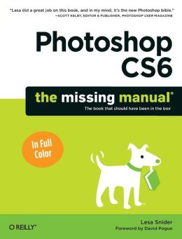 Photoshop CS6: The Missing Manual