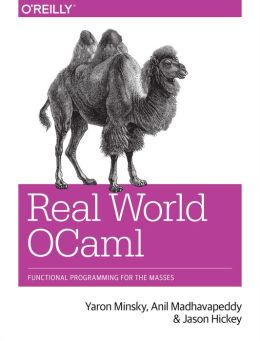 Real World OCaml: Functional Programming For the Masses