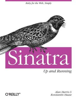 Sinatra: Up and Running