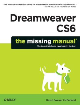 Dreamweaver CS6: The Missing Manual