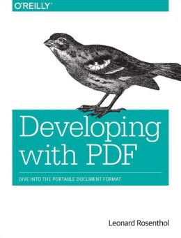 Developing with PDF: Dive Into the Portable Document Format