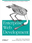 Book Cover Image. Title: Enterprise Web Development:  Building HTML5 Applications: From Desktop to Mobile, Author: Yakov Fain