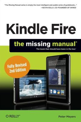 Kindle Fire HD: The Missing Manual, 2E