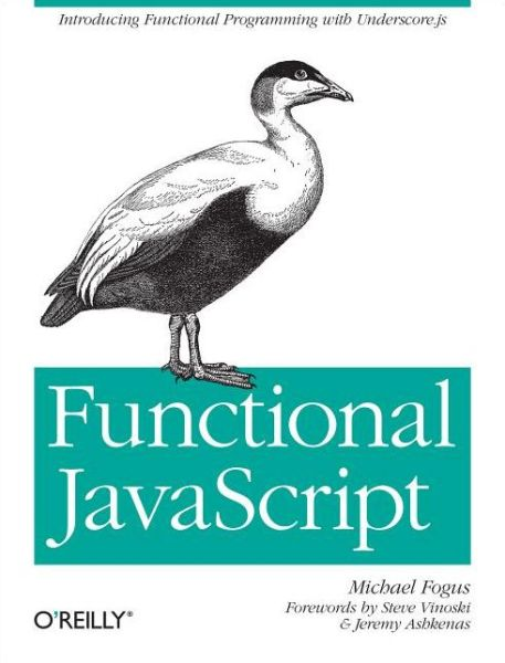 Functional JavaScript: Introducing Functional Programming with Underscore.js