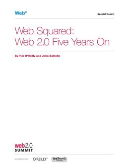 Web Squared: Web 2.0 Five Years On