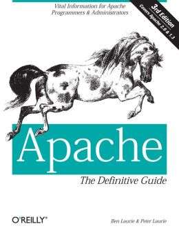Apache: The Definitive Guide: The Definitive Guide, 3rd Edition