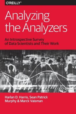 Analyzing the Analyzers: An Introspective Survey of Data Scientists and Their Work