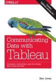 Book Cover Image. Title: Communicating Data with Tableau, Author: Ben Jones
