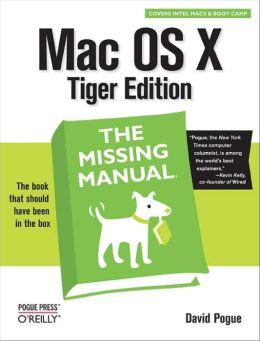 Mac OS X, Tiger Edition: The Missing Manual