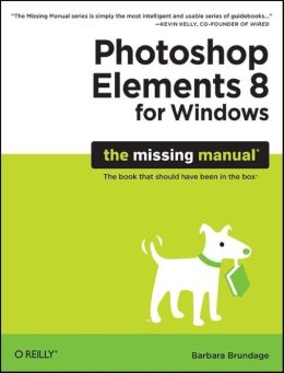 Photoshop Elements 8 for Windows: The Missing Manual: The Missing Manual