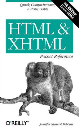HTML & XHTML Pocket Reference: Quick, Comprehensive, Indispensible