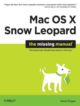 Mac OS X Snow Leopard: The Missing Manual: The Missing Manual