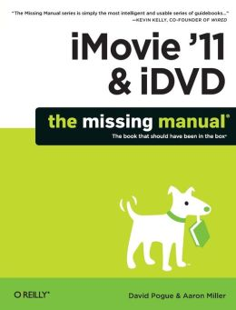 iMovie '11 and iDVD: The Missing Manual