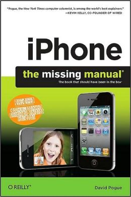 iPhone - The Missing Manual, 4th Edition