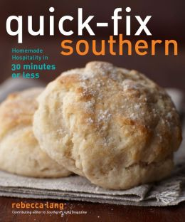 Quick-Fix Southern: Homemade Hospitality in 30 Minutes or Less