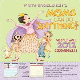 2012 Mary Engelbreit Moms Can Do Anything! Weekly Wall Calendar