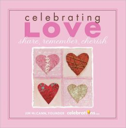 Celebrating Love: Share, Remember, Cherish