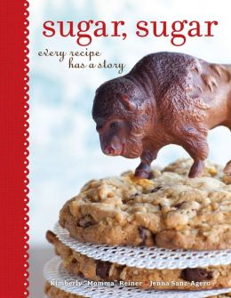 Sugar, Sugar: Every Recipe Has a Story