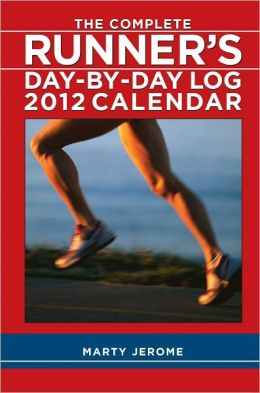 2012 Complete Runner's Day-By-Day Log, The Weekly Planner Calendar