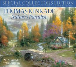 2012 Thomas Kinkade Special Collector's Edition with Scripture - Nature's Paradise Wall Calendar