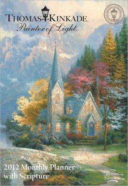 2012 Thomas Kinkade Painter of Light with Scripture Monthly Pocket Planner Calendar