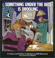 Book Cover Image. Title: Something Under the Bed Is Drooling:  A Calvin and Hobbes Collection, Author: Bill Watterson