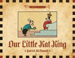 Our Little Kat King: A MUTTS Treasury