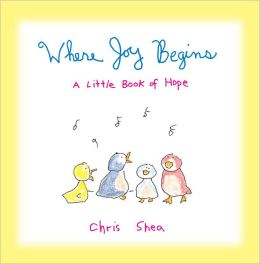 Where Joy Begins: A Little Book of Hope