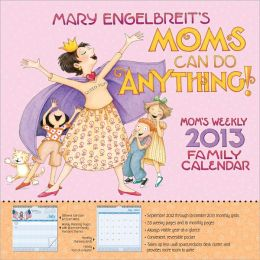 2013 Mary Engelbreit's Moms Can Do Anything! Weekly Family Calendar