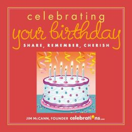 Celebrating Your Birthday: Share, Remember, Cherish