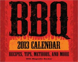 2013 BBQ: Recipes, Tips, Methods, and More Mini Box Calendar