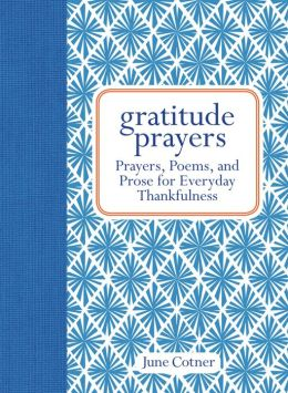 Gratitude Prayers - Prayers, Poems, and Prose Little Gift Book
