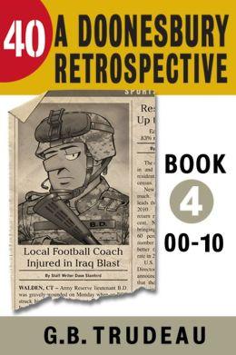 40: A Doonesbury Retrospective 2000 to 2010