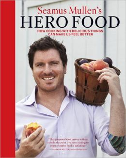Seamus Mullen's Hero Food: How Cooking with Delicious Things Can Make Us Feel Better (Enhanced Edition)
