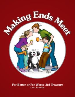 Making Ends Meet: For Better or For Worse 3rd Treasury (NOOK Comics with Zoom View)